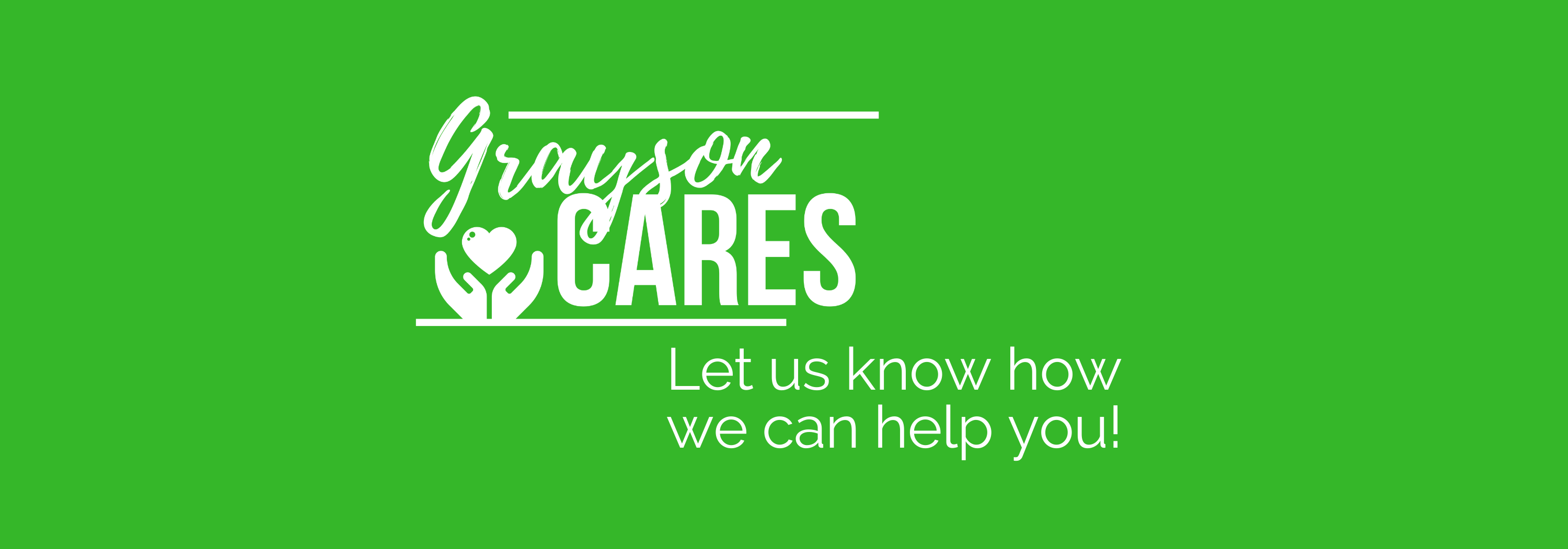 Grayson Cares - Let us know how we can help you!